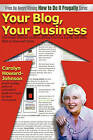 Your Blog, Your Business: A Retailer's Frugal Guide to Getting Customer Loyalty and Sales-Both In-Store and Online by Carolyn Howard-Johnson (Paperback / softback, 2010)