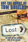 Not the Worst of Tom Shields by Tom Shields (Paperback, 1999)