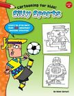 Silly Sports: Learn to Draw More Than 20 Awesomely Athletic Characters by Dave Garbot (Paperback, 2015)