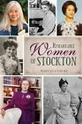 Remarkable Women of Stockton by Mary Jo Gohlke (Paperback / softback, 2014)