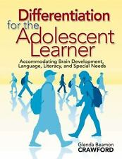 Differentiation for the Adolescent Learner: Accommodating Brain Development,