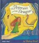 The Princess and the Dragon by Audrey Wood (Paperback, 2002)