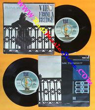 LP 45 7'' KIM WILDE View from a bridge Take me tonight 1982 RAK no cd mc dvd*
