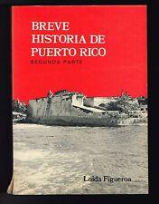 Loida Figueroa Breve Historia De Puerto Rico Segunda Parte 1892-1900 1st Ed 1977