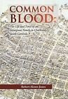 Common Blood: The Life and Times of an Immigrant Family in Charleston, SC by Robert A Jones (Hardback, 2012)