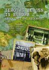 Jehovas Zeugen in Europa - Geschichte und Gegenwart. Bd.1 (2013, Gebundene Ausgabe)