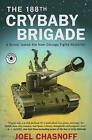 The 188th Crybaby Brigade: A Skinny Jewish Kid from Chicago Fights Hezbollah by Joel Chasnoff (Hardback)