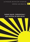 """Japan nach """"Fukushima"""". Ein System in der Krise (2012, Taschenbuch)"""