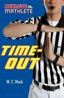Time-Out by W C Mack (Hardback, 2014)