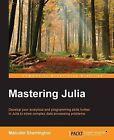 Mastering Julia by Malcolm Sherrington (Paperback, 2015)
