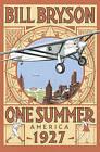 One Summer: America 1927 by Bill Bryson (Hardback, 2013)