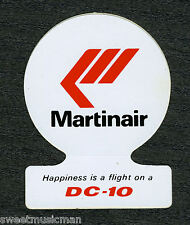 DC-10 MARTINAIR AIRLINES STICKER - HAPPINESS IS A FLIGHT IN A DC-10  LABEL