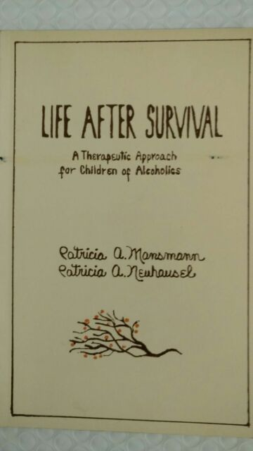 Life after Survival : A Therapeutic Approach for Adult Children of Alcoholics by