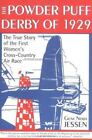 The Powder Puff Derby of 1929 : The First All Women's Transcontinental Air Race by Gene Nora Jessen (2002, Paperback)