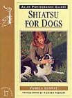 Shiatsu for Dogs by Pamela Hannay (Paperback, 1998)