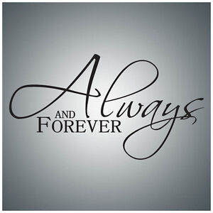 Always-and-forever-WALL-QUOTE-DECAL-VINYL-LETTERING-SAYING