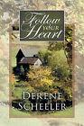Follow Your Heart by Derene Scheeler (Paperback, 2010)