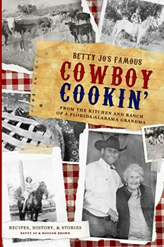 Brand New Betty Jo's Famous Cowboy Cookin' From the Kitchen Paperback Book