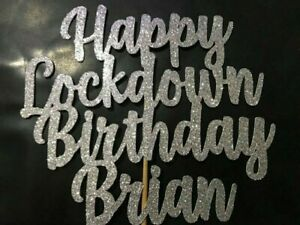 Lockdown Birthday Cake Topper Any Names//Word//Colour Personalised Customised