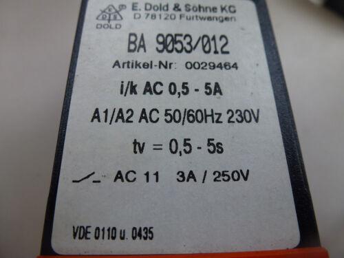 Dold BA 9053//012 Dold 0029464 relè elettricità 0,5-5s AC 0,5-5a