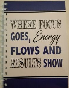 2018 - 2019 diary blue 'where focus goes energy flows and results show' quote A5