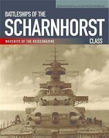 Battleships of the Scharnhorst Class: The Scharnhorst and Gneisenau: The Backbon