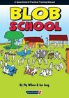 Blob School by Pip Wilson, Ian Long (Paperback, 2015)
