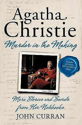 Agatha Christie: Murder in the Making: More Stories and Secrets from Her Noteboo