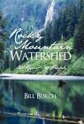 Rocky Mountain Watershed 9781450271493 by Bill Burch Hardcover