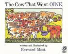 Cow That Went Oink by Bernard Most (Paperback, 2003)