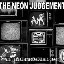 THE NEON JUDGEMENT We never said you're no good LP VINYL 2012 LTD.520