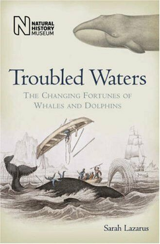 1 of 1 - TROUBLED WATERS Changing Fortunes of Whales & Dolphins Lazarus NEW HARDCOVER BK6
