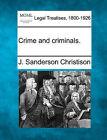 Crime and Criminals. by J Sanderson Christison (Paperback / softback, 2010)