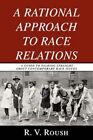 a Rational Approach to Race Relations 9780595490639 Paperback