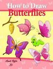 How to Draw Butterflies: Drawing Activity for the Whole Family by Amit Offir (Paperback / softback, 2014)