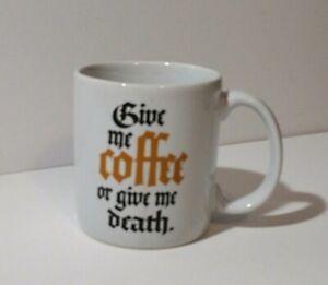 Give Me Coffee Or Give Me Death Mug Ebay