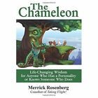 The Chameleon: Life-Changing Wisdom for Anyone Who Has a Personality or Knows Someone Who Does by Merrick Rosenberg (Paperback / softback, 2016)