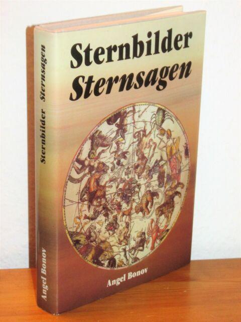 Angel Bonov - Sternbilder - Sternsagen - Mythen und Legenden um Sternbilder gebd