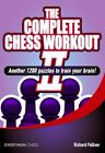 The Complete Chess Workout II : Another 1200 Puzzles to Train your Brain! by Palliser Richard (2013, Paperback)