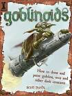 Goblinoids: How to Draw and Paint Goblins, Orcs and Other Dark Creatures by Scott Purdy (Paperback, 2009)