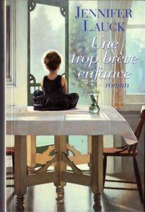Une-trop-breve-enfance-Jennifer-LAUCK-France-Loisirs-Broche-L005