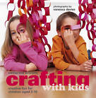 Crafting with Kids by Catherine Woram (Paperback, 2011)