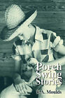 Porch Swing Stories by R A Moulds (Paperback / softback, 2000)