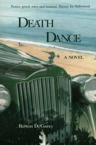 Death Dance : A Novel by Berton D. Garey
