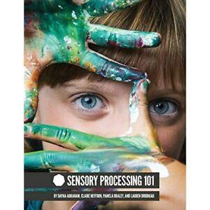 Sensory Processing 101 - Paperback NEW Abraham, Dayna 15/09/2015