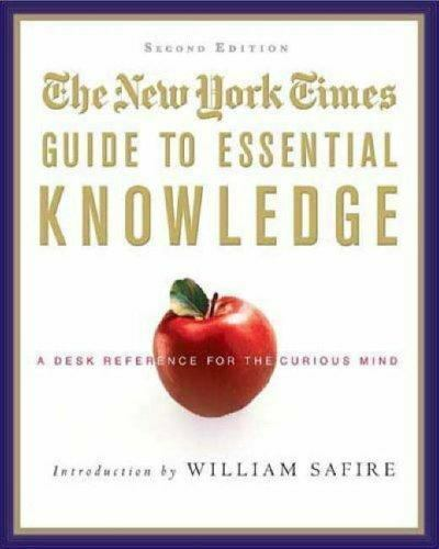 Essential Knowledge : A Desk Reference for the Curious Mind by Safire, William