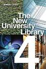 The New University Library: Four Case Studies by Matthew Conner (Paperback, 2014)