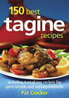 150 Best Tagine Recipes by Pat Crocker (Paperback, 2011)