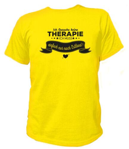 T-Shirt-Je n/'ai pas besoin de traitement je dois simplement en ESTONIE TALLINN