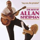 My Son, the Greatest: The Best of Allan Sherman [CD] by Allan Sherman (CD, Oct-1990, Rhino (Label))